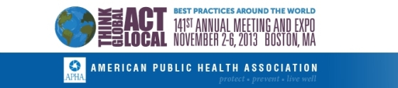 141st APHA Annual Meeting (November 2 - November 6, 2013): http://www.apha.org/meetings